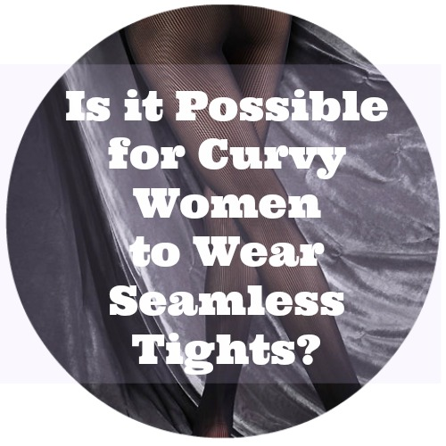 is-it-possible-for-curvy-women-to-wear-seamless-tights